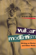 Vulgar Modernism: Writing on Movies and Other Media