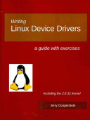 Writing Linux Device Drivers : how to develop device drivers...