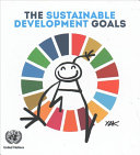 The Sustainable Development Goals : goals to end poverty, protect the planet,...