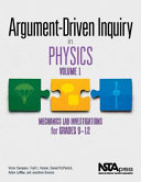 Argument Driven Inquiry in Physics  Volume 1