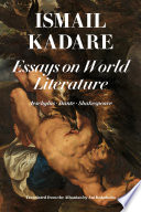 Essays on World Literature The Siege Albania S Most Renowned Novelist And