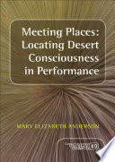 Meeting Places  Locating Desert Consciousness in Performance