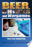 Beer  Chicks and Wargames