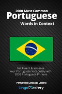 2000 Most Common Portuguese Words In Context Get Fluent Increase Your Portuguese Vocabulary With 2000 Portuguese Phrases