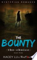 The Bounty   The Choice  Book 3  Dystopian Romance