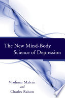 The New Mind Body Science of Depression