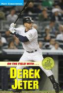 On the Field with   Derek Jeter