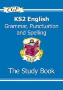KS2 English  Grammar  Punctuation and Spelling Study Book