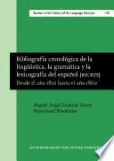 Bibliograf A Cronol Gica De La Ling Stica La Gram Tica Y La Lexicograf A Del Espa Ol Bicres Iv
