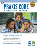 Praxis Core Academic Skills for Educators, 2nd Ed.: Reading (5712), Writing (5722), Mathematics (5732) Book + Online
