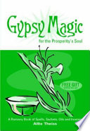 Gypsy Magic for the Prosperity   s Soul