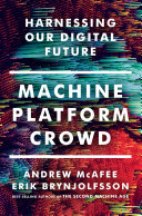 Machine Platform Crowd Harnessing Our Digital Future
