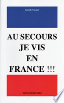Au Secours Je Vis en France