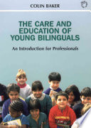 The Care and Education of Young Bilinguals