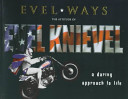 Evel Ways Daredevil Of All Time