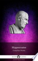 Delphi Complete Works of Hippocrates (Illustrated)