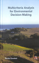 Multicriteria Analysis For Environmental Decision Making