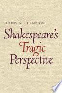 Shakespeare s Tragic Perspective