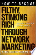 How to Become Filthy  Stinking Rich Through Network Marketing