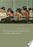 Die kk Hofsängerknaben zu Wien 1498 bis 1918