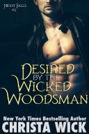Desired by the Wicked Woodsman Night Falls Book 3