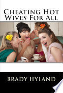 Cheating Hot Wives For All