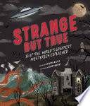 Strange But True: 10 of the World's Greatest Mysteries Explained Pdf/ePub eBook