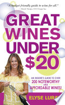Great Wines Under $20 100 White From Around The World And Organized