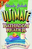 Uncle John s Ultimate Bathroom Reader