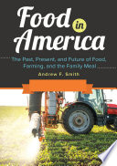 Food in America  The Past  Present  and Future of Food  Farming  and the Family Meal  3 volumes