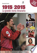 1915   2015  La Grande Storia Amaranto