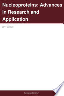 Nucleoproteins  Advances in Research and Application  2011 Edition