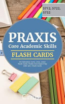 Praxis Core Academic Skills for Educators  5712  5722  5732  Flash Cards
