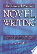 The Marshall Plan for Novel Writing