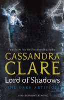 Lord Of Shadows : cassandra clare's lord of shadows, the sequel to...