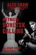 Hetman: Donetsk Calling: An Aidan Snow Short Story In A Short Story Preceding The Release Of
