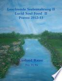 Leuchtende Seelennahrung II Lucid Soul Food II Poems 2013