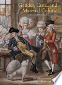 Gender  Taste  and Material Culture in Britain and North America  1700 1830