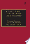 Rational Choice and Situational Crime Prevention