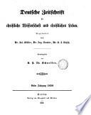Deutsche Zeitschrift für christliche Wissenschaft und christliches Leben, herausg. von K.F.T. Schneider