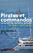 Pirates et commandos - les secrets des opérations spéciales