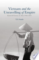 Vietnam And The Unravelling Of Empire book
