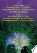 Final Report of The National Academies  Human Embryonic Stem Cell Research Advisory Committee and 2010 Amendments to The National Academies  Guidelines for Human Embryonic Stem Cell Research
