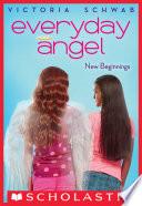 Everyday Angel #1: New Beginnings
