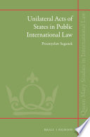 Unilateral Acts of States in Public International Law