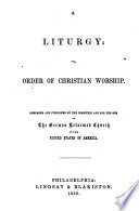 A Liturgy: Or, Order Of Christian Worship : ...