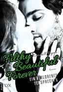 Filthy Beautiful Forever   Ein verlorenes Versprechen