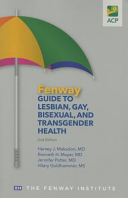 The Fenway Guide to Lesbian  Gay  Bisexual  and Transgender Health