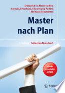 Master nach Plan  Erfolgreich ins Masterstudium  Auswahl  Bewerbung  Finanzierung  Auslandsstudium  mit Musterdokumenten