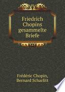 Friedrich Chopins gesammelte Briefe